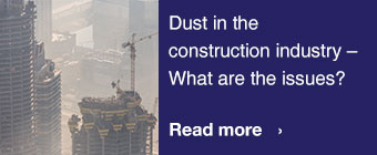 Dust in the construction industry – What are the issues?